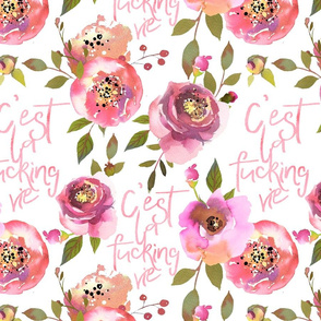 """14"""" c'est la fucking vie - hand drawn watercolor pink florals and typography single layer"""