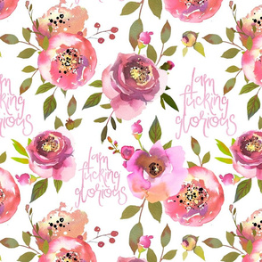 """14"""" Iam fucking glorious - hand drawn watercolor pink florals and typography"""