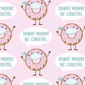 donut worry be careful - pink