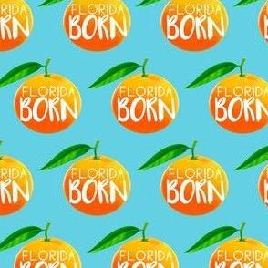 Florida Born - Floridians - Florida native with oranges