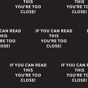 IF YOU CAN READ THIS YOU ARE TOO CLOSE MASK FABRIC