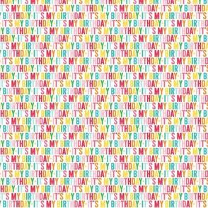 it's my birthday ULTRA small rainbow UPPERcase