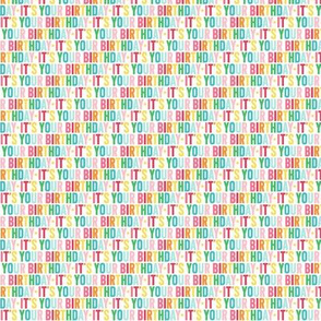 it's your birthday ULTRA small rainbow UPPERcase