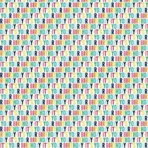 it's your birthday ULTRA small rainbow with navy UPPERcase