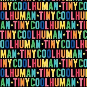 tiny cool human rainbow on black UPPERcase