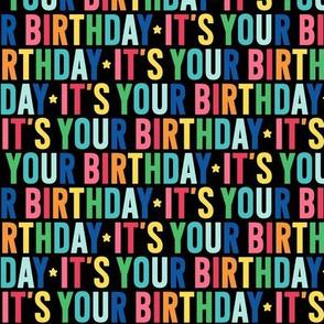 its your birthday rainbow on black UPPERcase
