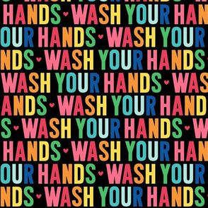 wash your hands rainbow on black UPPERcase